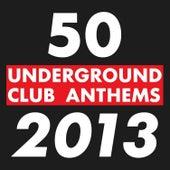 50 Underground Club Anthems 2013 de Various Artists
