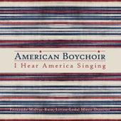 I Hear America Singing by American Boychoir
