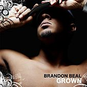 Grown by Brandon Beal