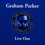 The Official Art Vandelay Tapes: Live One de Graham Parker