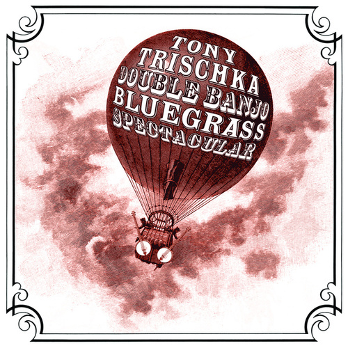 Double Banjo Bluegrass Spectacular by Tony Trischka