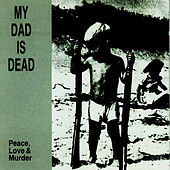 Peace, Love and Murder by My Dad is Dead