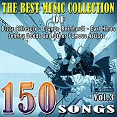 The Best Music Collection of Dizzy Gillespie, Django Reinhardt, Earl Hines, Johnny Dodds and Other Famous Artists, Vol. 3 (150 Songs) de Various Artists