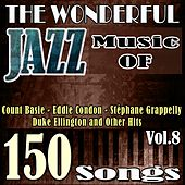 The Wonderful Jazz Music of Miles Davis, Sarah Vaughan, Dizzy Gillespie, Dexter Gordon and Other Hits, Vol. 8 (150 Songs) de Various Artists