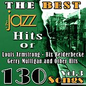 The Best Jazz Hits of Louis Armstrong, Bix Beiderbecke, Gerry Mulligan and Other Hits, Vol. 3 (130 Songs) de Various Artists
