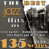 The Best Jazz Hits of Errol Garner, Django Reinhardt, Chet Baker and Other Hits, Vol. 6 (135 Songs) by Various Artists