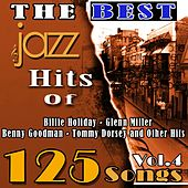 The Best Jazz Hits of Billie Holiday, Glenn Miller, Benny Goodman, Tommy Dorsey and Other Hits, Vol. 4 (125 Songs) by Various Artists