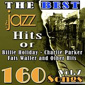 The Best Jazz Hits of Billie Holiday, Charlie Parker, Fats Waller and Other Hits, Vol. 7 (160 Songs) de Various Artists