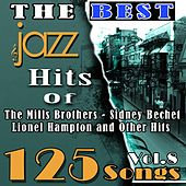 The Best Jazz Hits of The Mills Brothers, Sidney Bechet, Lionel Hampton and Other Hits, Vol. 8 (125 Songs) von Various Artists