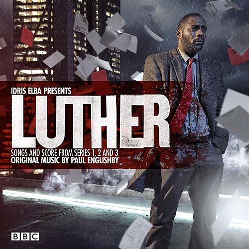 Luther (Soundtrack from the Television Series) [Idris Elba Presents Songs and Score from Series 1, 2 and 3] by Various Artists