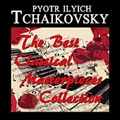 Tchaikovsky: The Best Classical Masterpieces Collection von Various Artists