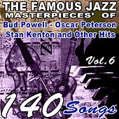 The Famous Blues Masterpieces' of Bud Powell, Oscar Peterson, Stan Kenton and Other Hits, Vol. 6 (140 Songs) by Various Artists