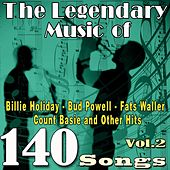 The Legendary Music of Billie Holiday, Bud Powell, Fats Waller, Count Basie and Other Hits, Vol. 2 (150 Songs) by Various Artists