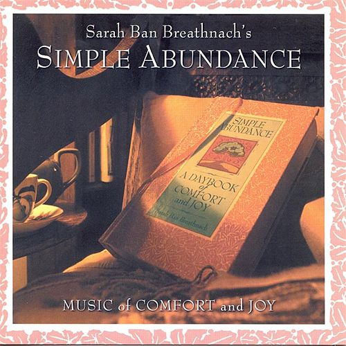 Simple Abundance - Music of Comfort and Joy by Various Artists