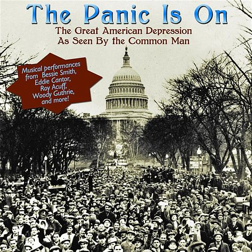The Panic Is On: The Great American Depression As Seen By The Common Man by Various Artists