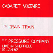 The Drain Train & The Pressure Company: Live In Sheffield 19 Jan 82 by Cabaret Voltaire