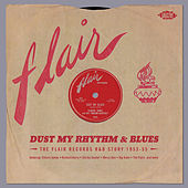 Dust My Rhythm & Blues The Flair Records R&B Story 1953-55 von Various Artists