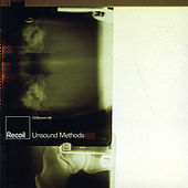 Unsound Methods (Bonus Tracks) by Recoil