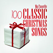 My Favorite 100 Classic Christmas Songs von Various Artists