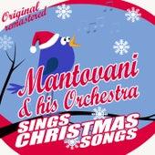 Mantovani & His Orchestra Sings Christmas Songs von Mantovani & His Orchestra