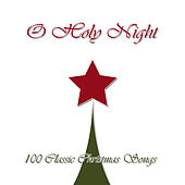 O Holy Night (100 Classic Christmas Songs) von Various Artists