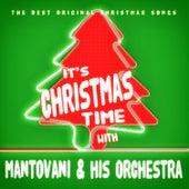 It's Christmas Time with Mantovani & His Orchestra von Mantovani & His Orchestra