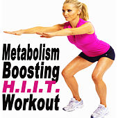 Metabolism Boosting H.I.I.T. Workout (H.I.I.T. High Intensity Interval Training) von Various Artists