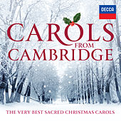 Carols From Cambridge: The Very Best Sacred Christmas Carols von Choir of King's College, Cambridge