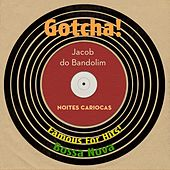 Noites Cariocas (Famous for Hits! Bossa Nova) von Jacob Do Bandolim