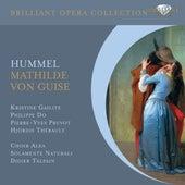 Hummel: Mathilde von Guise, Op. 100 by Various Artists