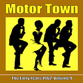 Motor Town: The Early Years 1962, Volume 9 von Various Artists