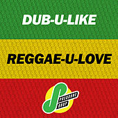 Dub-U-Like, Reggae-U-Love by Various Artists