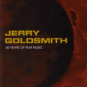 Jerry Goldsmith 40 Years Of Film Music by Various Artists