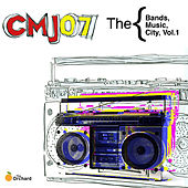 CMJ 2007: The Bands, The Music, The City, Vol.1 von Various Artists
