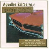 Aquellos Éxitos, Vol. 3: De Colección de Various Artists