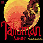 I-Surrection (Oldwah Deconstruction) by Talisman