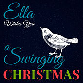 Ella Wishes You a Swinging Christmas (Remastered) by Ella Fitzgerald