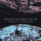 The Parallax II: Future Sequence von Between The Buried And Me