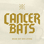 Dead Set On Living by Cancerbats