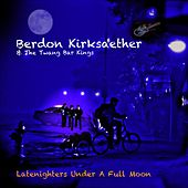 Latenighters Under a Full Moon by Berdon Kirksaether and the Twang Bar Kings