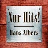 Hans Albers - Nur Hits! de Various Artists