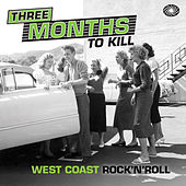 Three Months to Kill: West Coast Rock'n'roll de Various Artists