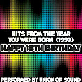 Hits From The Year You Were Born (1993) - Happy 18th Birthday by Union Of Sound