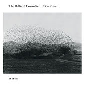 Il Cor Tristo by The Hilliard Ensemble