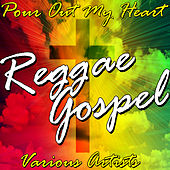 Pour Out My Heart: Reggae Gospel by Various Artists