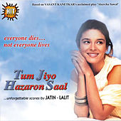 Tum Jiyo Hazaron Saal (Original Motion Picture Soundtrack) by Various Artists