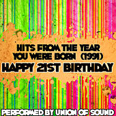 Hits From The Year You Were Born (1991) - Happy 21st Birthday by Union Of Sound