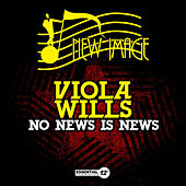 No News Is News by Viola Wills
