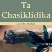 Ta Chasiklidika by Various Artists