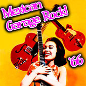 Mexican Garage Rock '66 by Various Artists